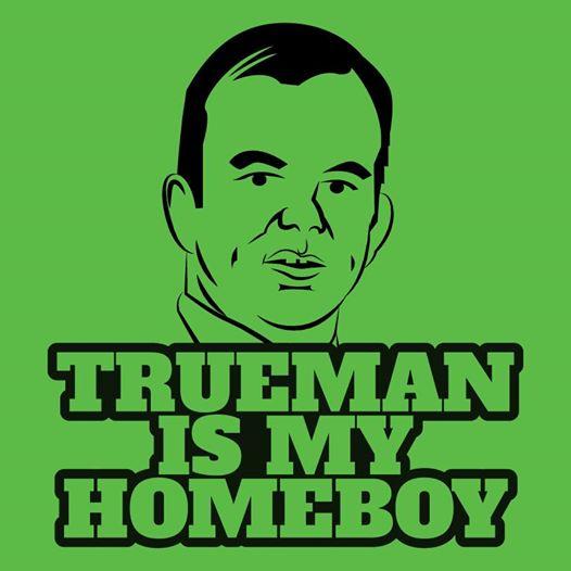 trueman is my homeboy.jpg